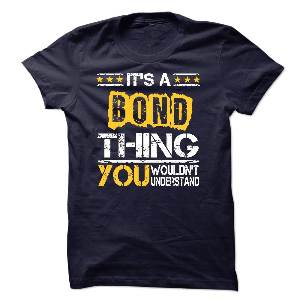Its a BOND thing You  wouldnt understand