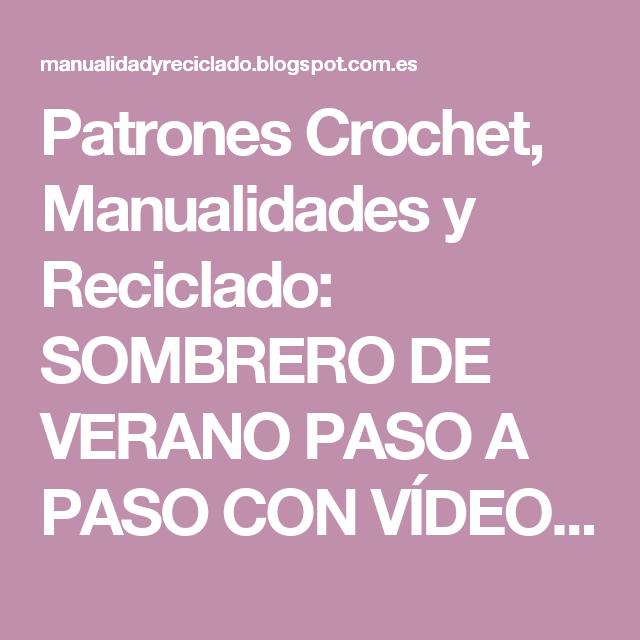 Patrones Crochet, Manualidades y Reciclado: SOMBRERO DE VERANO PASO A PASO CON VÍDEO TUTORIAL - SUMMER HAT WITH STEP BY STEP TUTORIAL VIDEO