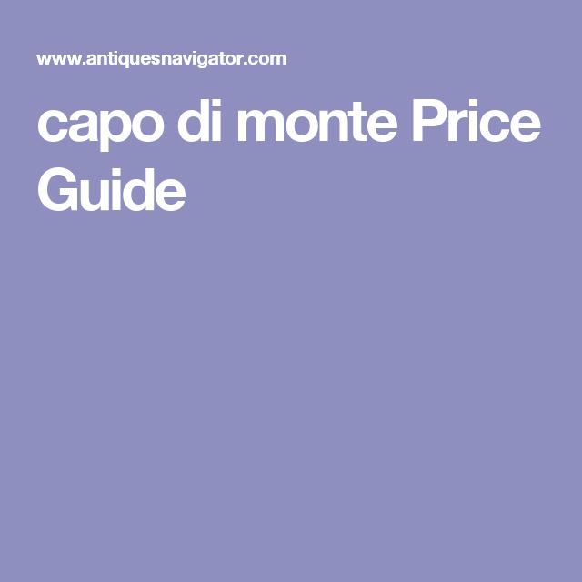 Capo di monte price guide centerpieces pinterest price guide capo di monte price guide thecheapjerseys Gallery