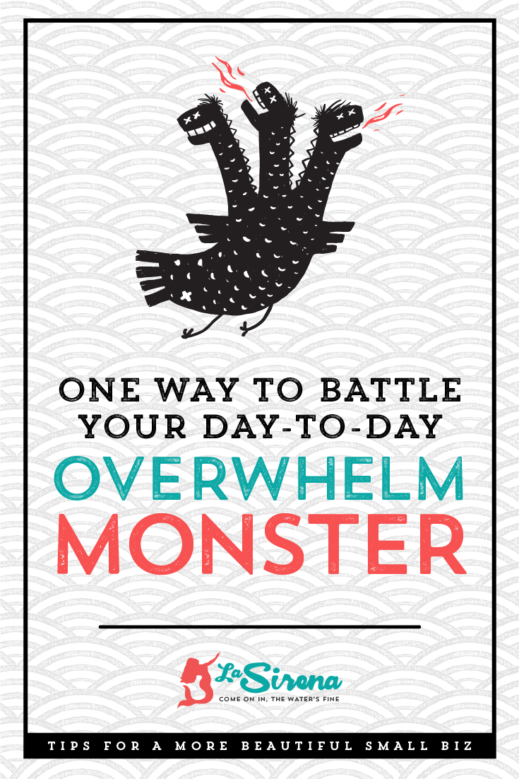 One way to battle the day-to-day overwhelm monster in your small biz. (Plus, a free downloadable template.)