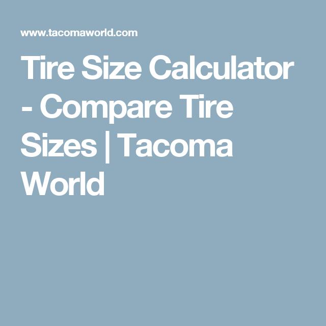 Tire Size Calculator - Compare Tire Sizes | Tacoma World | Lisa's ...