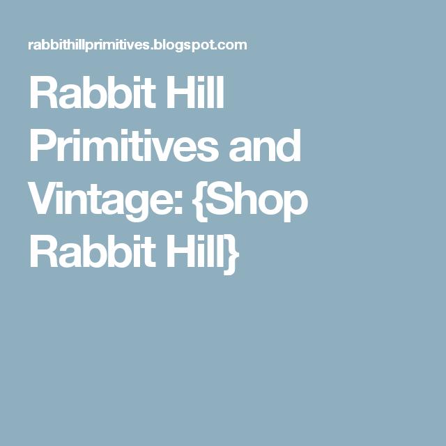 Rabbit Hill Primitives and Vintage: {Shop Rabbit Hill}