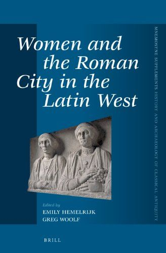 Women And The Roman City In The Latin West Mnemosyne Supplements By Emily Hemelrijk Ebook Roman City Roman Classical Antiquity