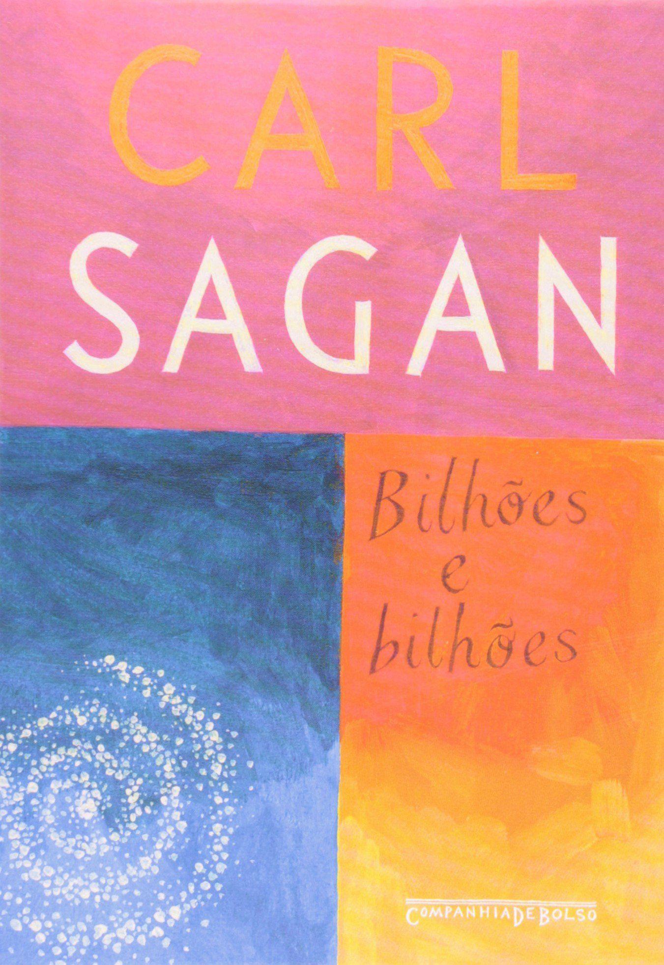 Bilhoes E Bilhoes Ultimo Livro Escrito Por Carl Sagan E