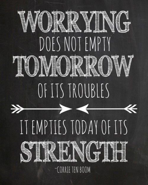 Quotes About Worrying Custom Free Printable Words Pinterest Corrie Ten Boom Empty And