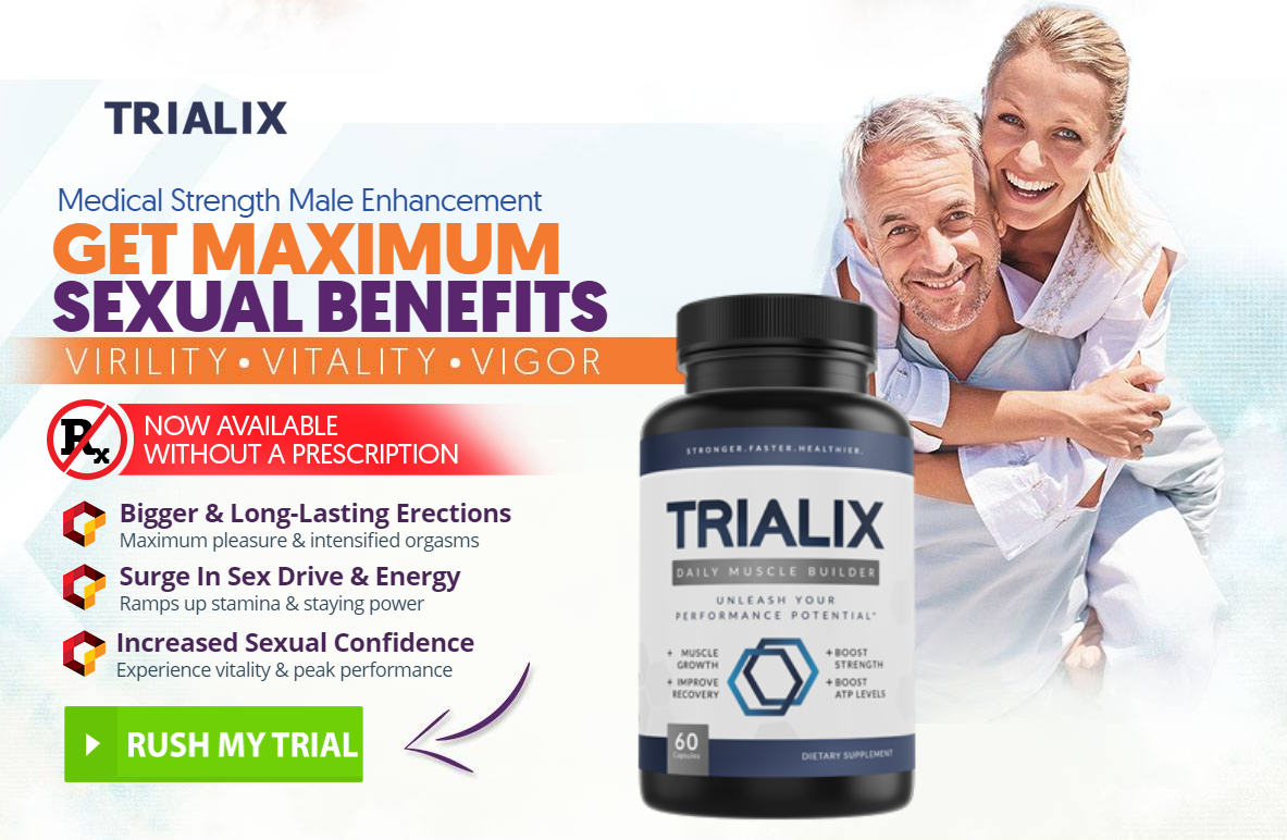 Fast-Track Your TRIALIX MALE ENHANCEMENT Male enhancement Health Enhancement