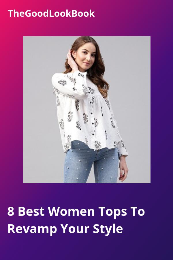 c98dd06ef47 8 Best Women Tops To Revamp Your Style #WomenFashion #FashionWear  #WomenWear #StyleInspiration #WesternWear #WomenClothing  #LatestFashionTrends