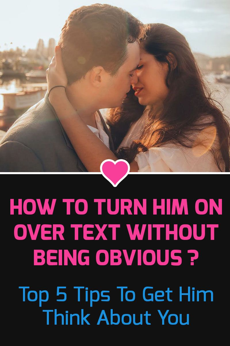 How to turn him on over text without being obvious 5 tips