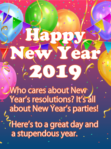 new year wishes card don your party hat and grab a noise maker because its time to welcome 2019 with welcome arms 2018 was amazing but its something