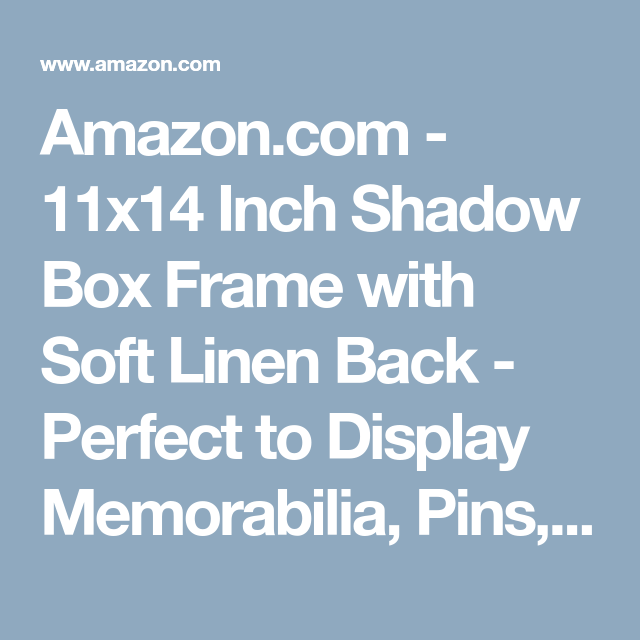 11x14 Inch Shadow Box Frame With Soft Linen