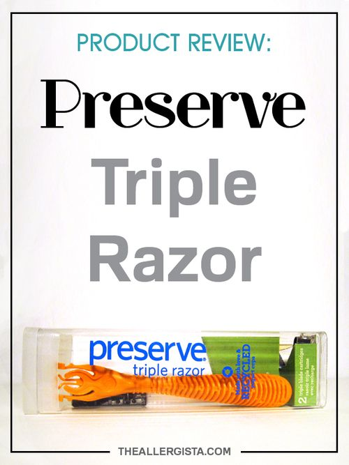 PRODUCT REVIEW: Preserve Triple Razor and a Big Hell Yeah for Those Allergic to…
