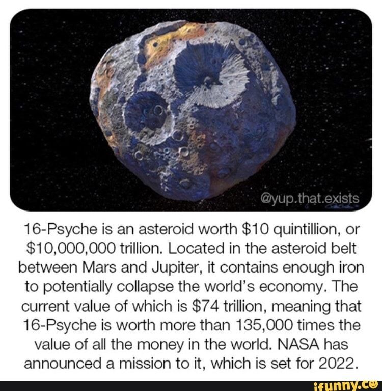 16 Psyche Is An Asteroid Worth 10 Quintillion Or 10 000 000