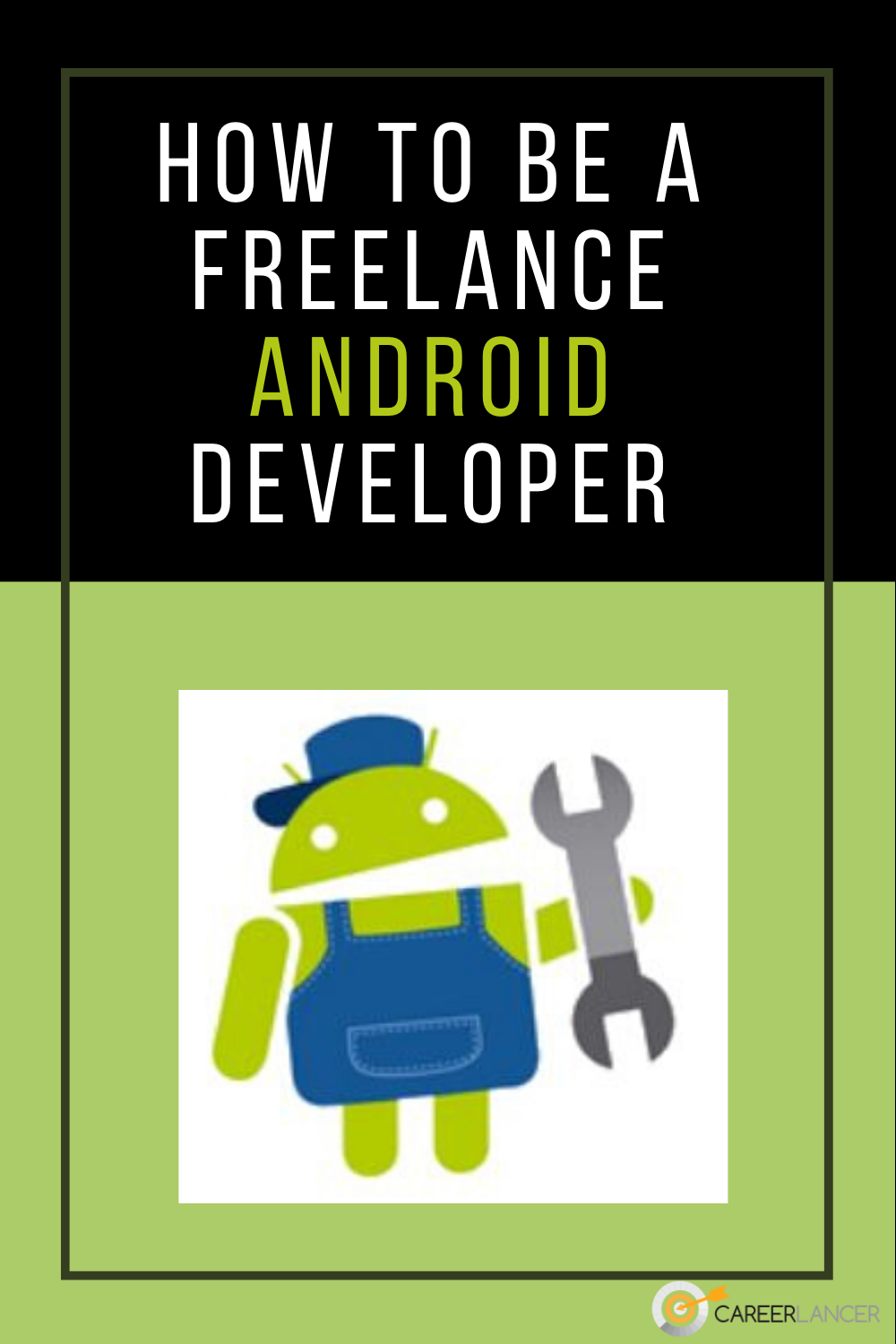 How To Be A Freelance Android Developer Careerlancer In 2020 Ios App Development App Development Development