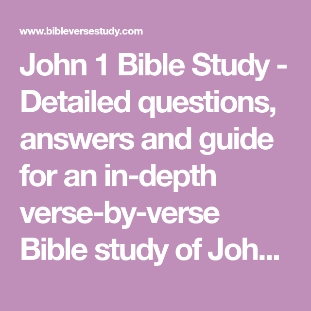 John 1 Bible Study Detailed Questions Answers And Guide For An In Depth Verse By Verse Bible Study Bible Study Questions Bible Study This Or That Questions