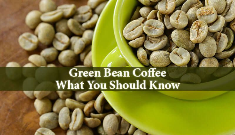 Green Bean Coffee Has All The Same Benefits That You Can Enjoy By Drinking Coffee It Is More Suitable For You If You Are Lookin Green Beans Beans Coffee Beans