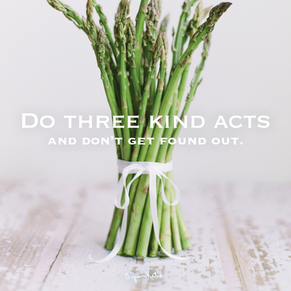 "If someone finds out, start over. Do this every day and watch the ego scream out, ""I did it!""  #byronkatie #quotes"