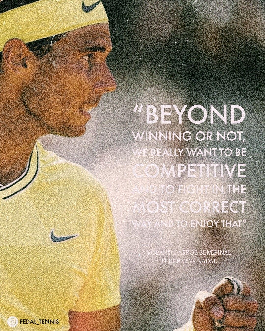 Fedal Quotes Rafael Nadal Quotes Rafael Nadal Rafael Nadal Quotes Nadal Tennis
