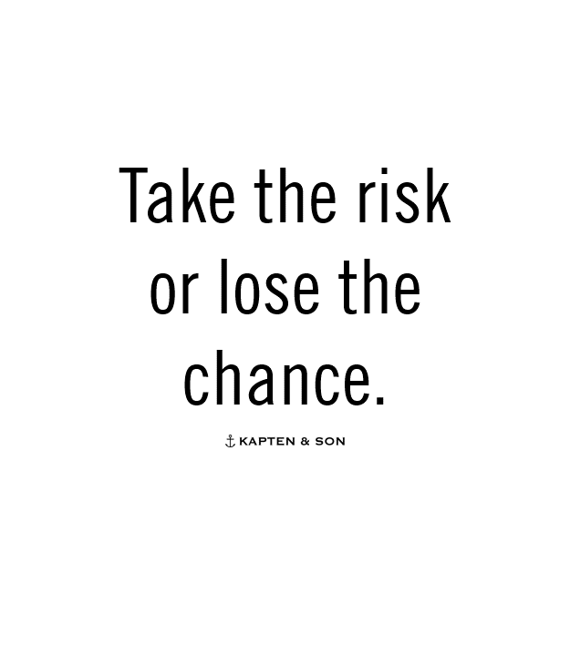 Risk Quotes Entrancing Take The Risk Or Lose The Chance  Quote  ♥ Quotes & More