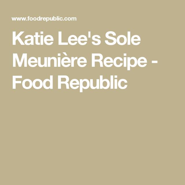 Katie Lee's Sole Meunière Recipe - Food Republic