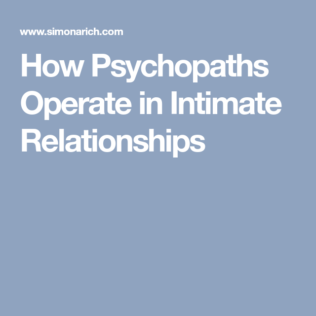 Sociopath · How Psychopaths Operate in Intimate Relationships