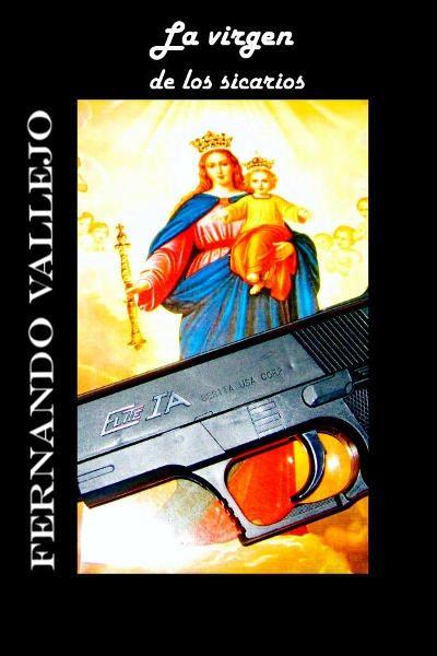 La virgen de los Sicarios - http://libros-deamor.com/book/la-virgen-de-los- sicarios/ #epub #libros #amor #novelas | Libros de amor, Libros, Novelas