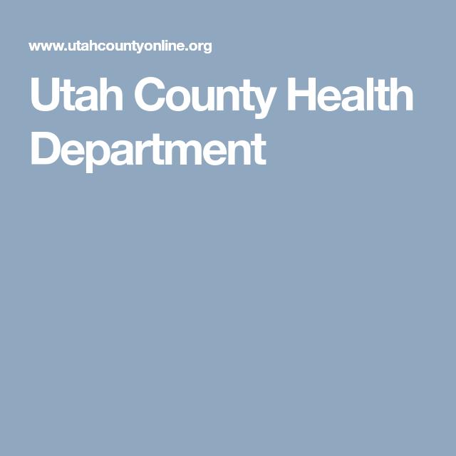 Utah County Health Department   Health department, Utah ...
