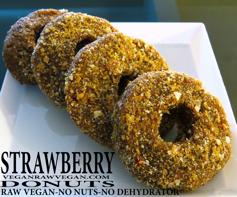 Strawberry Donuts Raw Vegan Breakfast Snack Yum No Nuts No Dehydrator Raw Vegan Raw Vegan Desserts Raw Vegan Breakfast