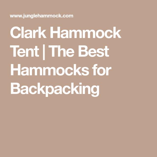 Hammock tent  sc 1 st  Pinterest & Clark Hammock Tent | The Best Hammocks for Backpacking ...