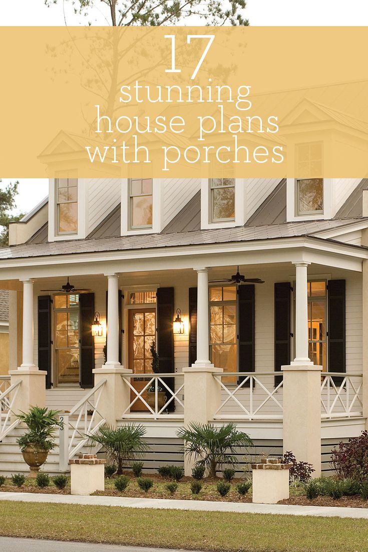 17 Stunning House Plans With Porches