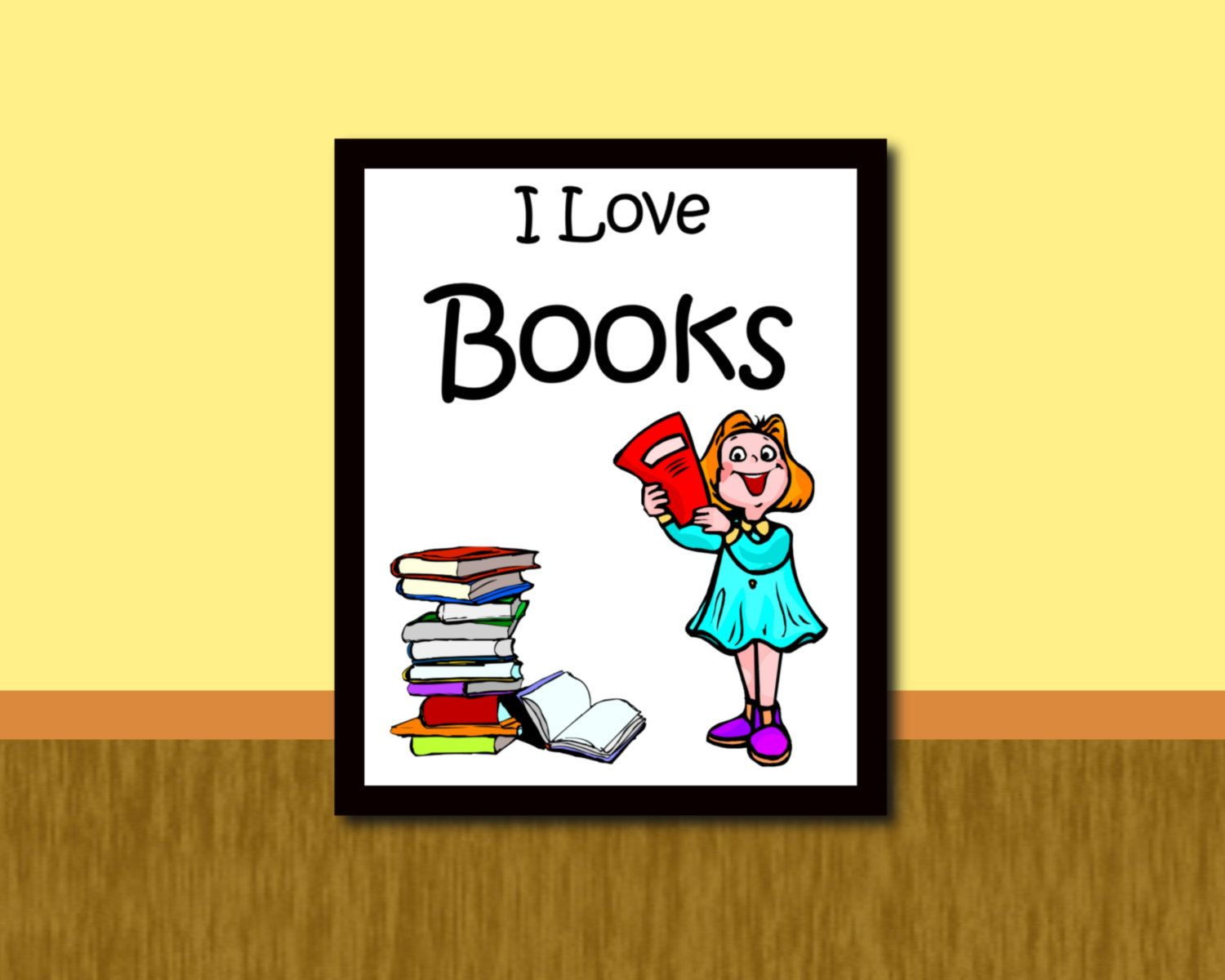 Girls Room Decor Kids Wall Art Fun Art Print I Love Books 8x10 ...
