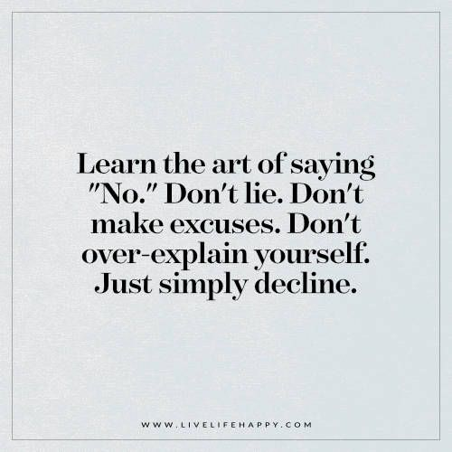 Learn The Art Of Saying No Live Life Happy Quotes Sayings