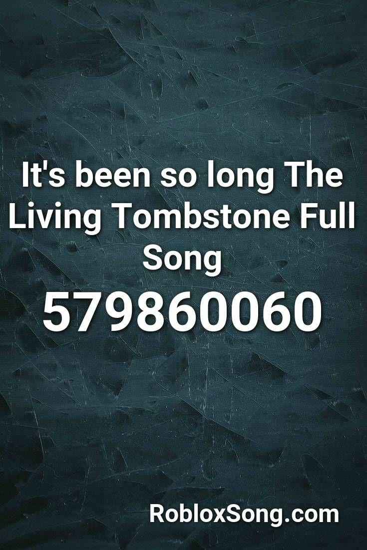 Pin By Sarahuhtakangas On Roblocc Meme In 2020 Songs The Living Tombstone Roblox
