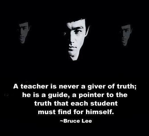 A teacher is never a giver of truth; he is a guide, a pointer to the truth that each student must find for himself. jpg (522×478)