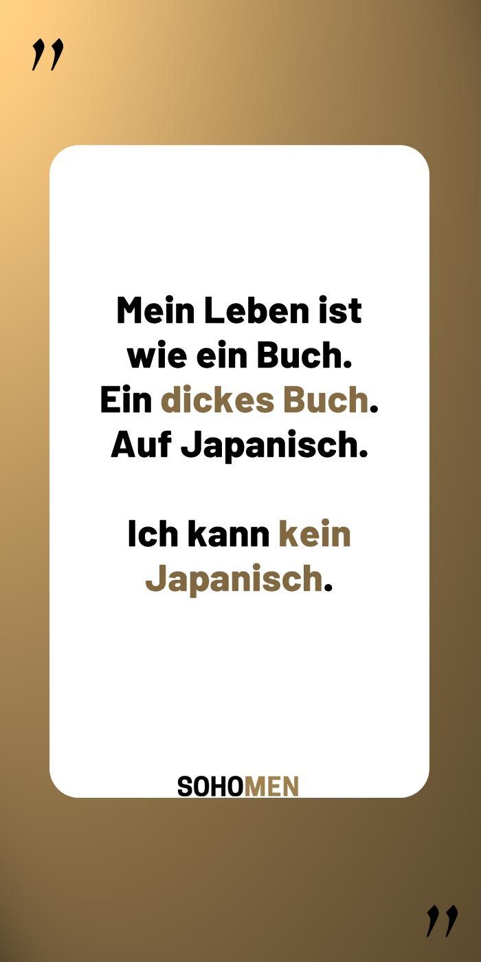 Lustige Spruche Lustig Witzig Funny Spruche Zitate Quote Qotd Japan Mein Leben Ist Wie Ein Buch Ein Lustige Spruche Witzige Spruche Zitate Lustig