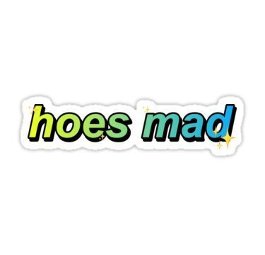 'Hoes mad' Sticker by julloo