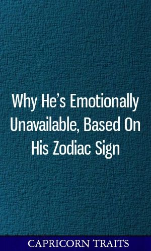 Taurus man emotionally unavailable