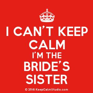 Risultati immagini per i can't keep calm i'm the bride