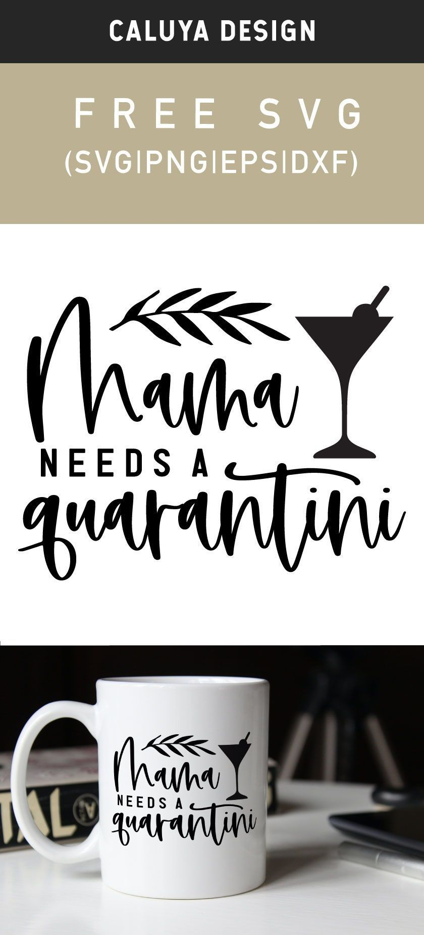 Free Mama Needs A Quarantini Svg Png Eps Dxf By Caluya Design In 2020 Silhouette Diy Free Printable Clip Art How To Make Planner