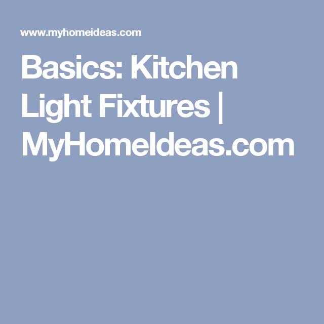 Basics: Kitchen Light Fixtures   MyHomeIdeas.com