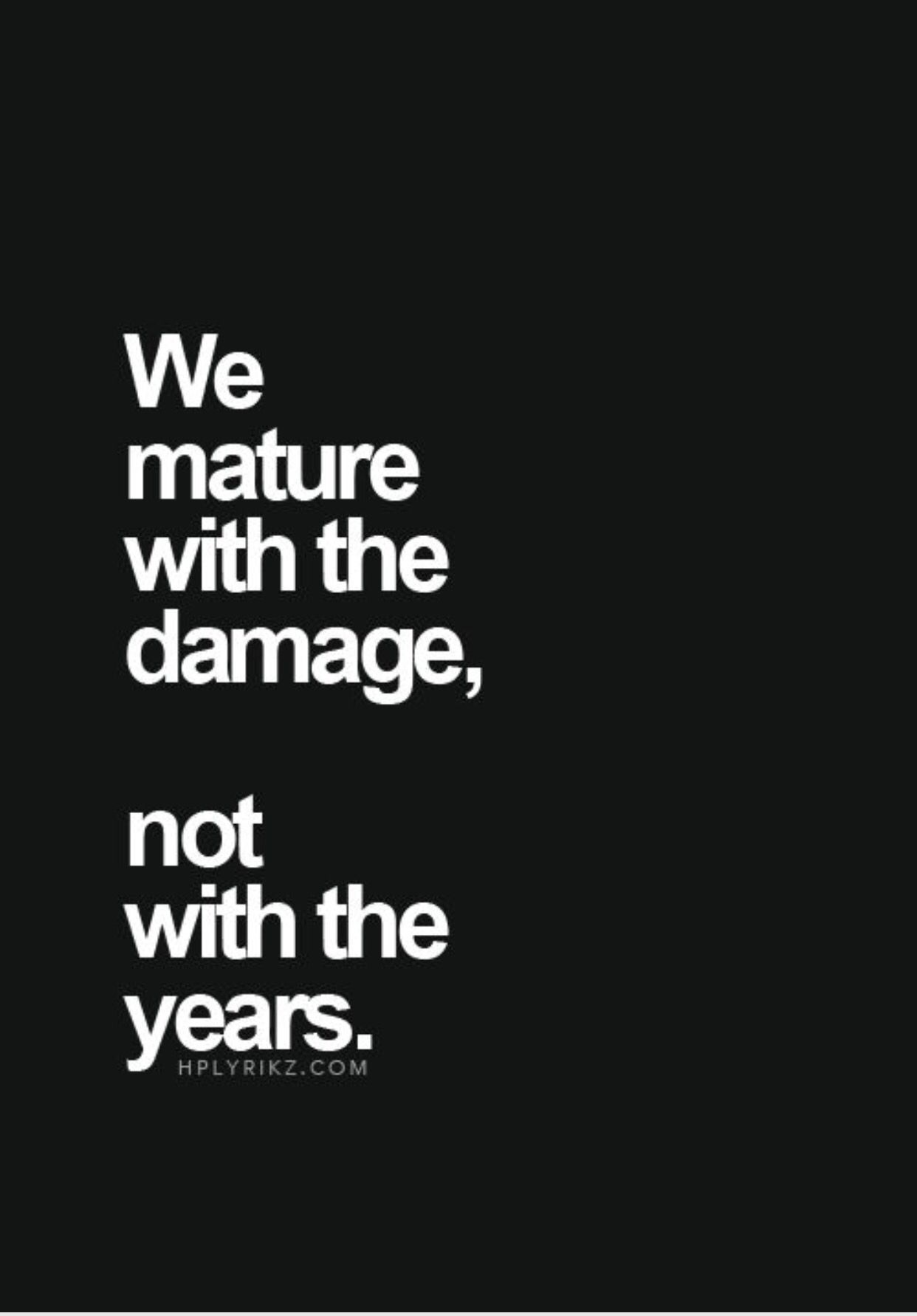 Quotes About Us Damage Will Teach Us More Than What Years Can  A Quote A Day