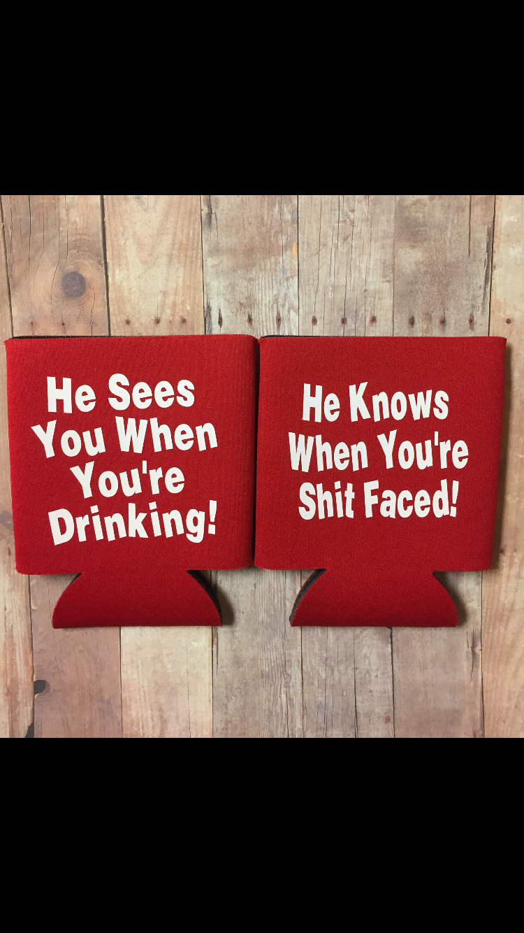 9135b0a0b He Sees You When You're Drinking! He Knows When You Are Shit Faced!! Funny  Christmas Can Cooler