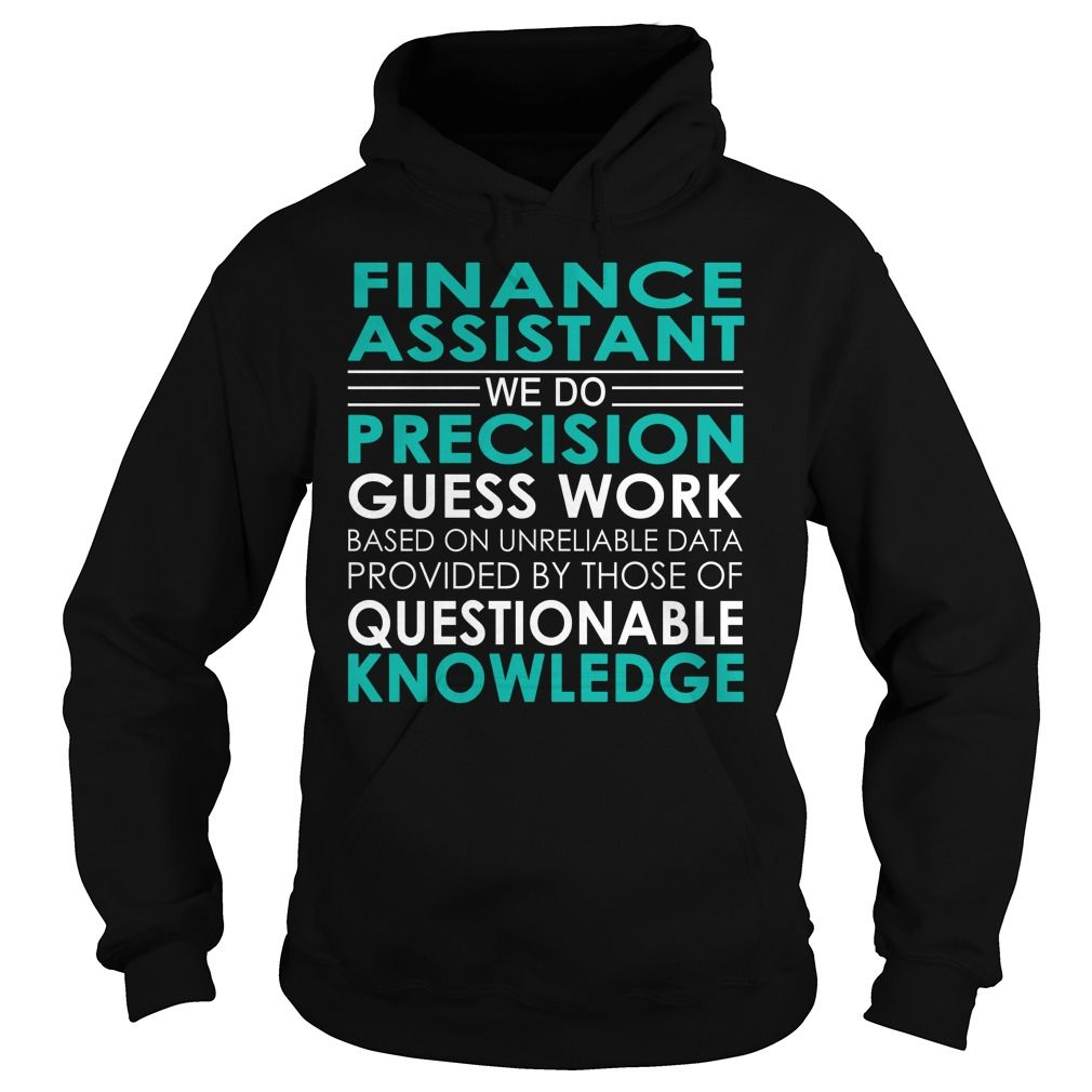 Finance Assistant We Do Precision Guess Work Job Shirts #gift #ideas #Popular #Everything #Videos #Shop #Animals #pets #Architecture #Art #Cars #motorcycles #Celebrities #DIY #crafts #Design #Education #Entertainment #Food #drink #Gardening #Geek #Hair #beauty #Health #fitness #History #Holidays #events #Home decor #Humor #Illustrations #posters #Kids #parenting #Men #Outdoors #Photography #Products #Quotes #Science #nature #Sports #Tattoos #Technology #Travel #Weddings #Women