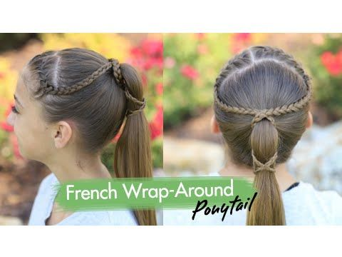 Cute Girls Hairstyles Youtube French Wraparound Ponytail  Cute Girls Hairstyles  Youtube  Hair