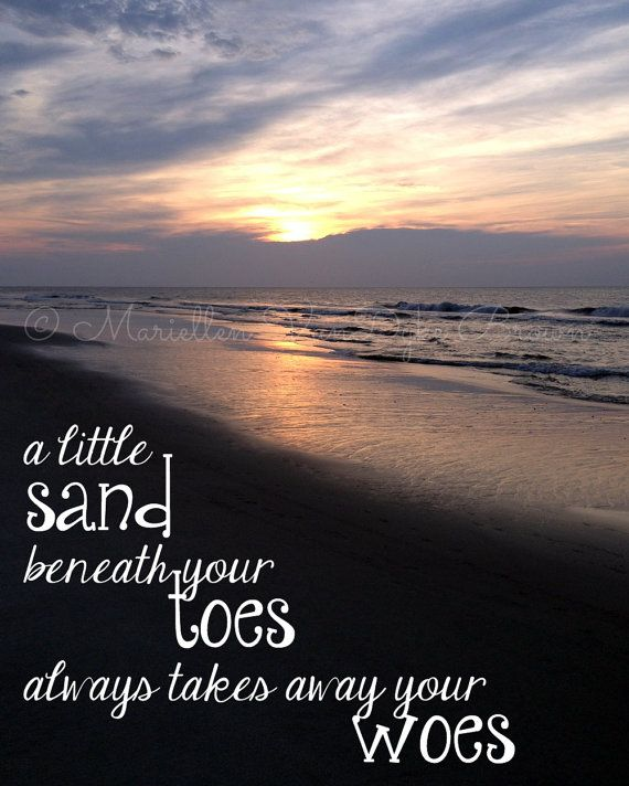 "Quotes About Sunrise Gorgeous A Little Sand Beneath Your Toes Always Takes Away Your Woes"" #beach ."