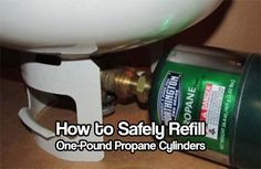How to Safely Refill One-Pound Propane Cylinders