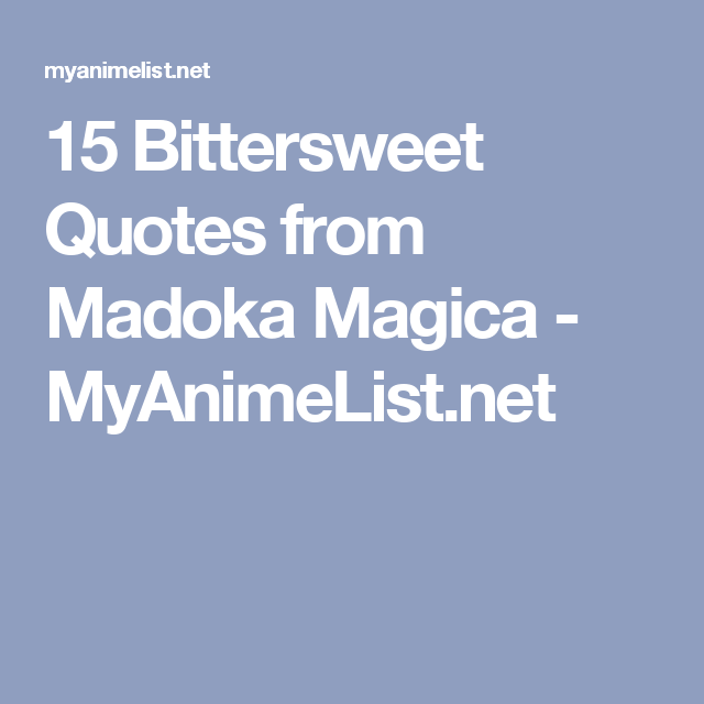 15 bittersweet quotes from madoka magica myanimelist quotes 15 bittersweet quotes from madoka magica myanimelist stopboris Gallery
