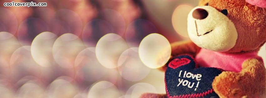 Cute facebook cover with cute teddy bear on it i love you teddy cute facebook cover with cute teddy bear on it i love you teddy bear cute fb thecheapjerseys Choice Image