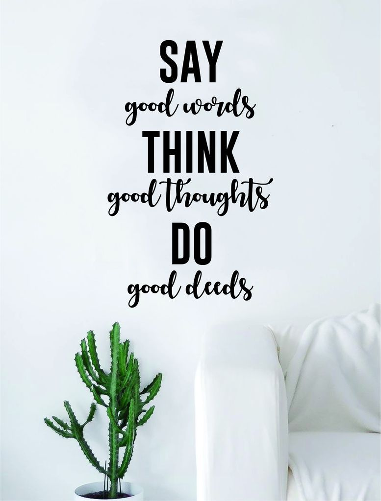 Say Good Words Think Good Thoughts Quote Decal Sticker Wall Vinyl