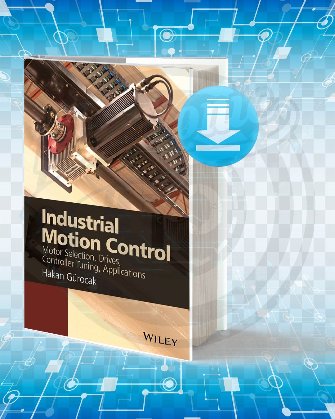 Download Industrial Motion Control Motor Selection Drives Controller Tuning Applications Electrical Engineering Books Electronic Circuit Projects Motion
