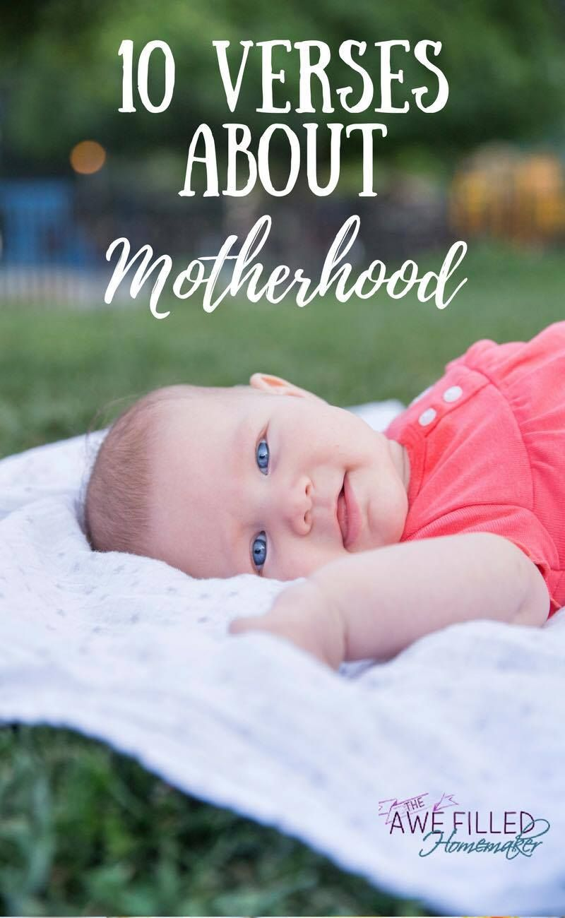 10 Verses About Motherhood Since the dawn of time, mothers